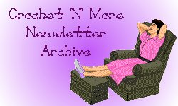 Crochet 'N' More Newsletter Archive